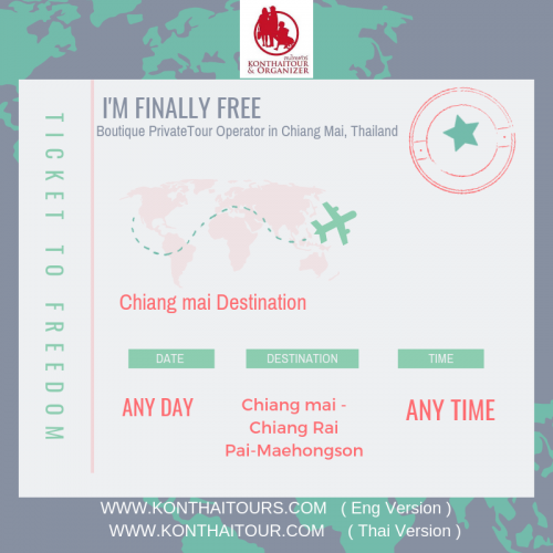 🔆 Ticket to Freedom / Any Day- Any tIme  👉 Chiang mai Destination with Konthaitour
